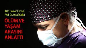 Prof.Dr.Yusuf Kalko yaşam ve ölüm arasını anlattı