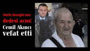 Bozoğlu'nun dedesi Cemil Akıncı vefat etti