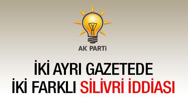 Ak Parti'nin Silivri adayı için iki iddia