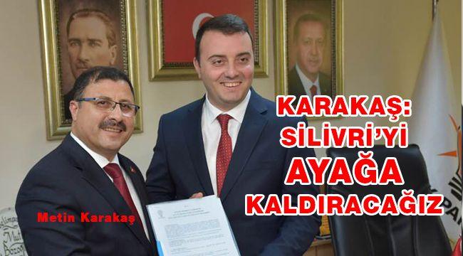 Metin Karakaş, adaylık başvurusunu yaptı