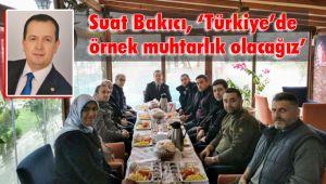 Bakıcı, 'Türkiye'de örnek muhtarlık olacağız'