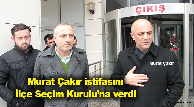 Murat Çakır istifasını İlçe Seçim Kurulu'na verdi