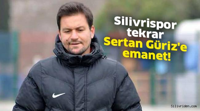 Silivrispor tekrar Sertan Güriz'e emanet