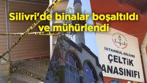 Silivri'de binalar boşaltıldı ve mühürlendi