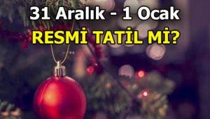 31 Aralık yarım gün tatil mi yılbaşı tatili kaç gün?