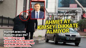 Ahmet Ay, kimseyi dikkate almıyor!