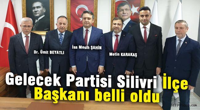 Gelecek Partisi Silivri İlçe Başkanı belli oldu
