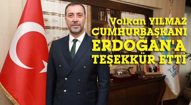 Yılmaz, Cumhurbaşkanı Erdoğan'a teşekkür etti
