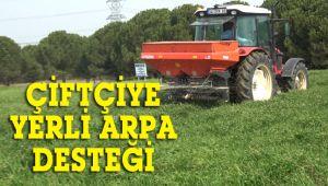 Çiftçiye yerli arpa desteği devam ediyor