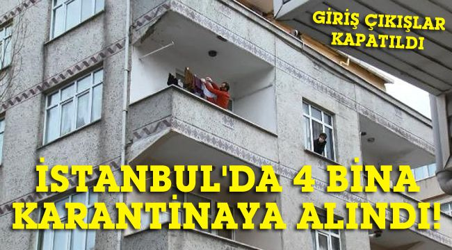 İstanbul'da 4 bina karantinaya alındı