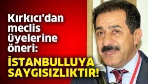 Kırkıcı'dan meclis üyelerine öneri
