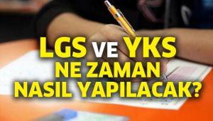 LGS ve YKS ne zaman, nasıl yapılacak?