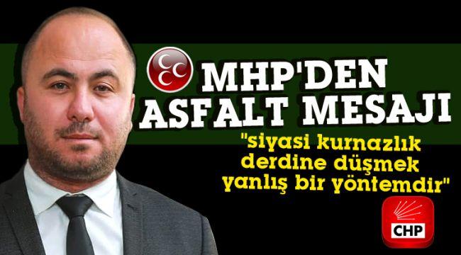 MHP'den asfalt mesajı