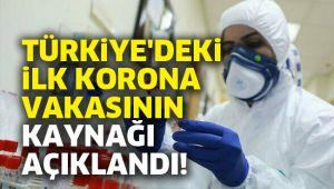 Türkiye'deki ilk korona vakasının kaynağı açıklandı