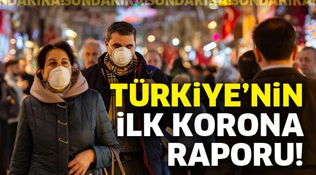 Türkiye'nin ilk korona raporu!