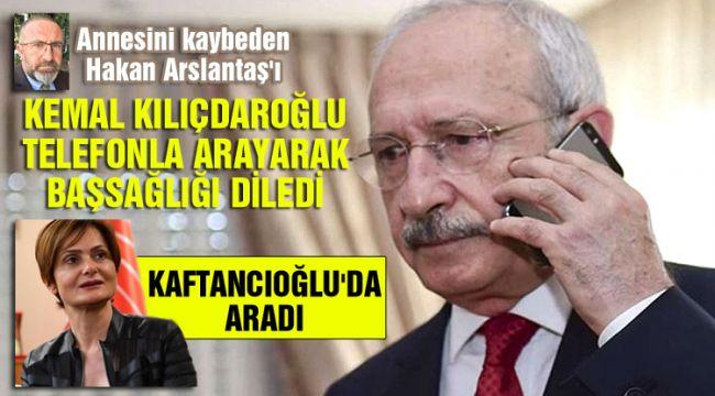 Arslantaş'a Kılıçdaroğlu'ndan taziye telefonu