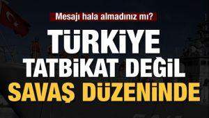 Türk donanması savaş düzeninde: Mesajı hala almadın mı?