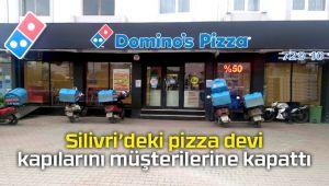 Silivri'deki pizza devi kapılarını müşterilerine kapattı