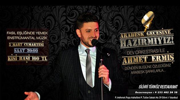 Ahmet Ermiş, Türköz sahnesinde!