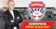 Silivrispor'da sürpriz başkan adayı