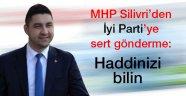 Silivri MHP'den İyi Parti'ye sert gönderme